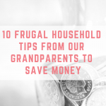 10 Frugal household tips our grandparents used to save money