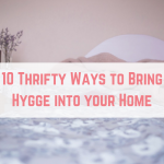 10 Thrifty Ways to Bring Hygge into your Home