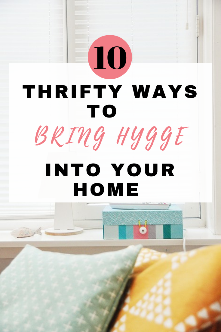 Here are 10 thrifty ways to bring hygge into your home and get that cosy feeling or quality that many of us aspire to achieve in our own homes by Emma at EmmaDrew.info #Hygge #Thrifty #ThriftyHome