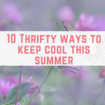 10 Thrifty ways to keep cool this summer