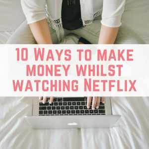 10 Ways to make money whilst watching Netflix