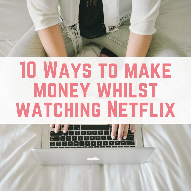 10 Ways to make money whilst watching Netflix