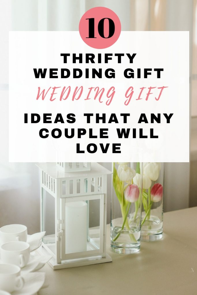 Wedding Couple Gift Ideas: 10 Awesome Thrifty Wedding Gift Ideas That Any Couple Will