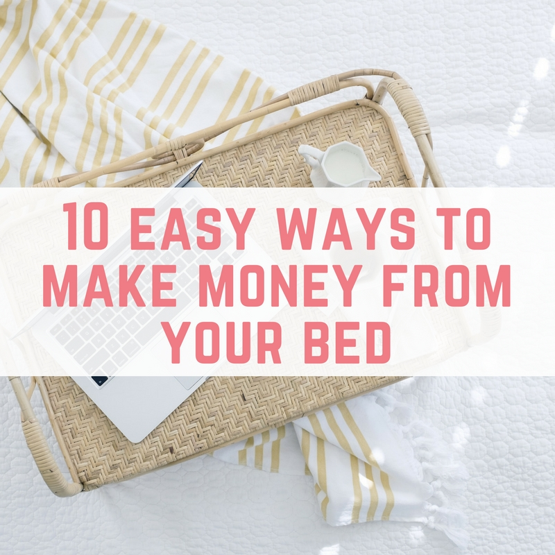 10 easy ways to make money from bed