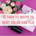 10 thrifty ways to beat colds and flu