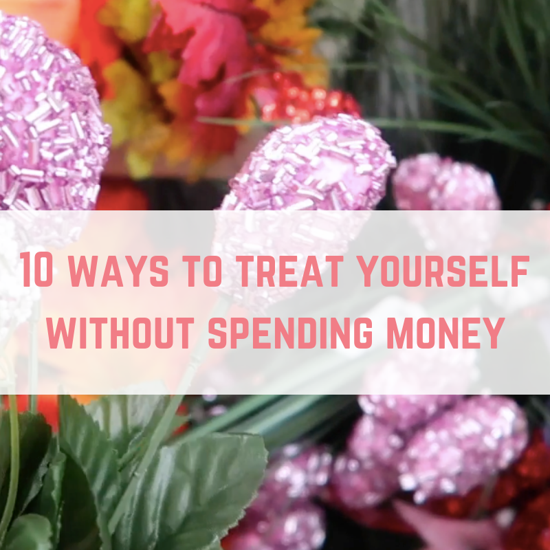 10 ways to treat yourself without spending money