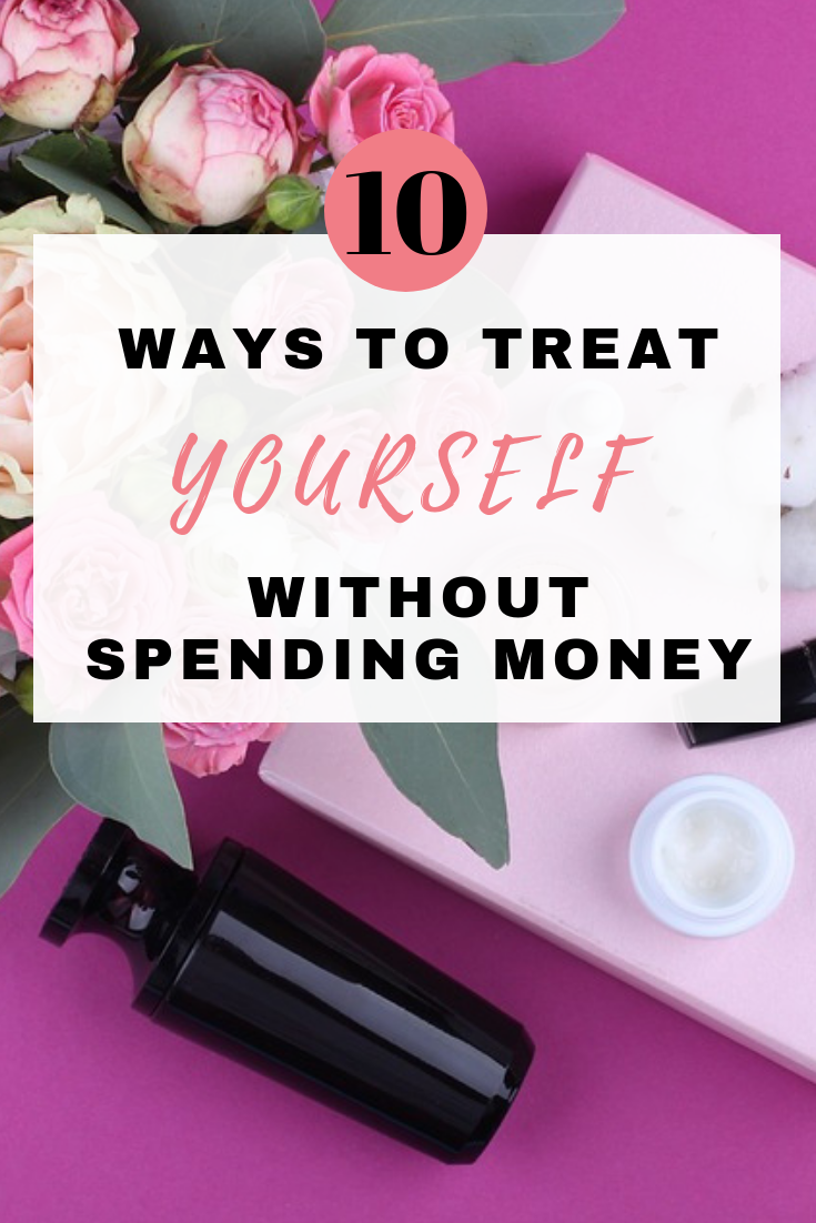 Here are 10 ways you can treat yourself without spending money which include free food, beauty freebies and free Netflix by Emma at EmmaDrew.info #SaveMoney #Freebies #MoneySaving #SelfCare