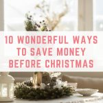 10 wonderful ways to save money before Christmas