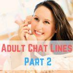 Adult Chat Lines – Part 2