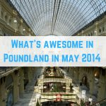 Poundland finds – May 2014