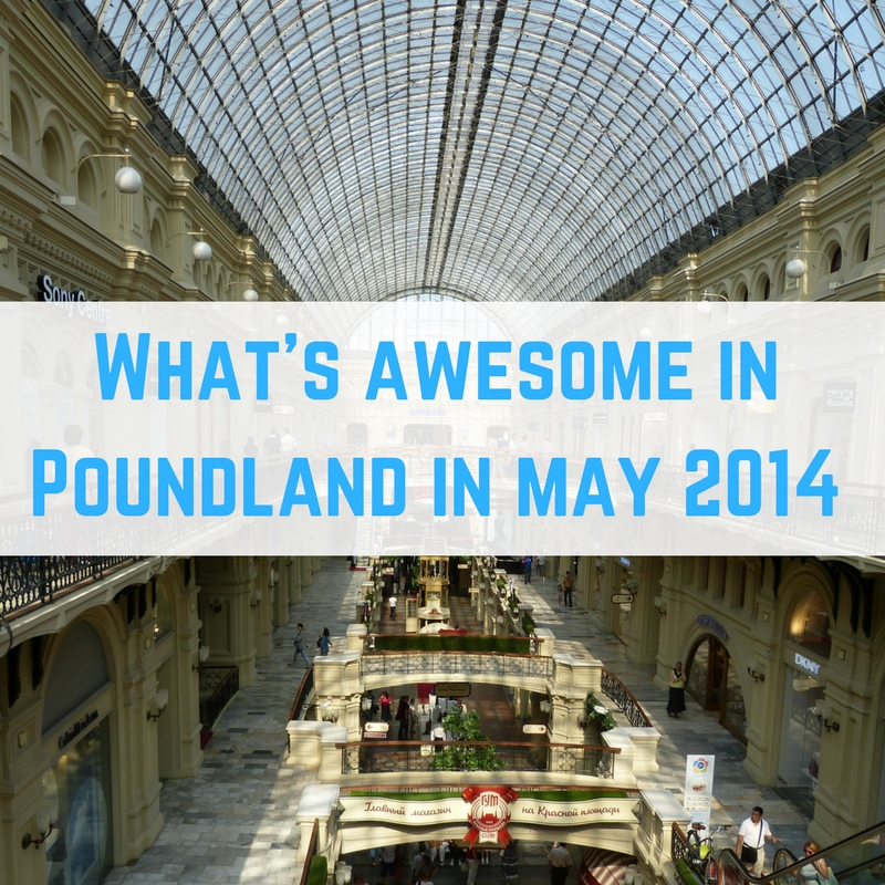whats-awesome-in-poundland-may-2014