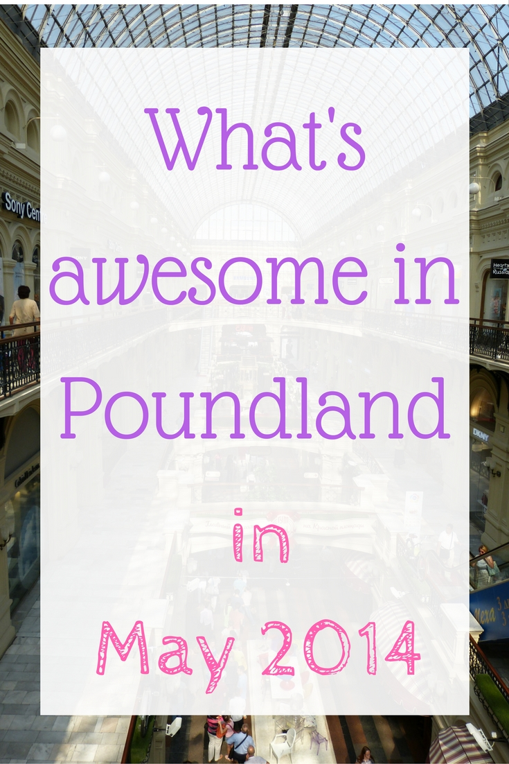 whats-awesome-in-poundland-in-may-2014