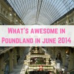 Poundland Finds June 2014