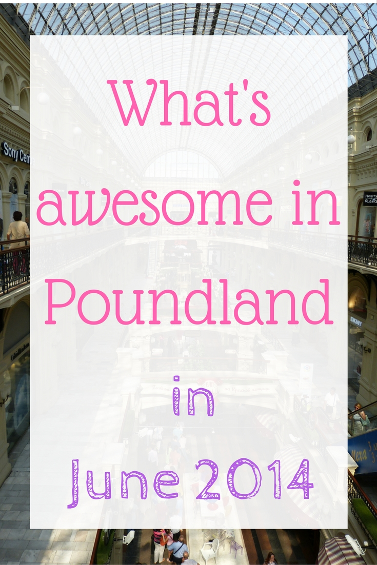 whats-awesome-in-poundland-in-june-2014