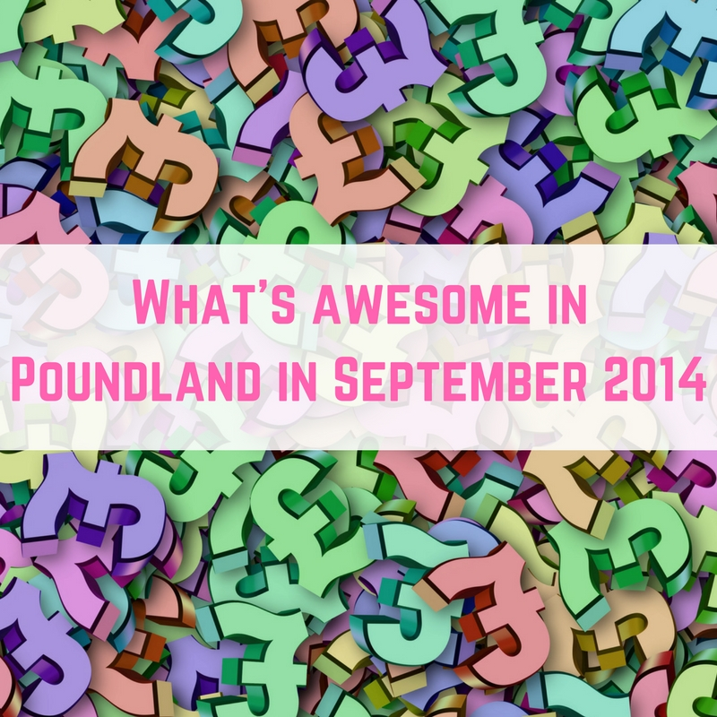 whats-awesome-in-poundland-september-2014
