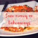 Save money on takeaways