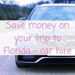 Save money on your trip to Florida – car hire