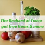 The Orchard at Tesco – get free items & more