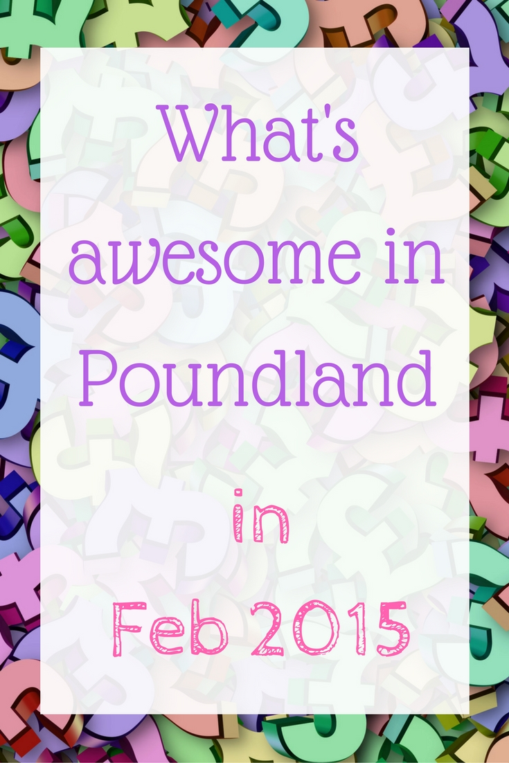 whats-awesome-in-poundland-in-feb-2015