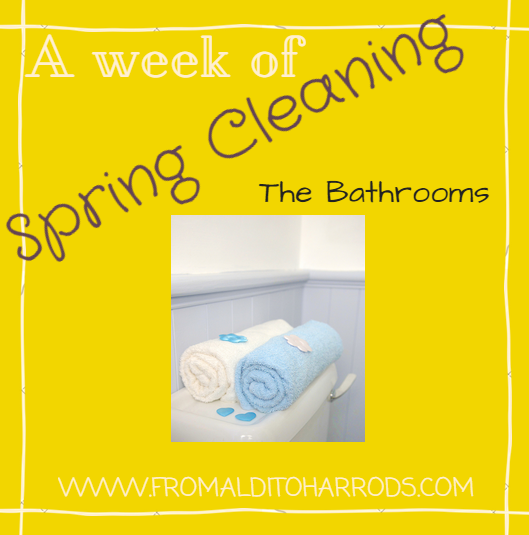 A week of Spring Cleaning - The Bathrooms