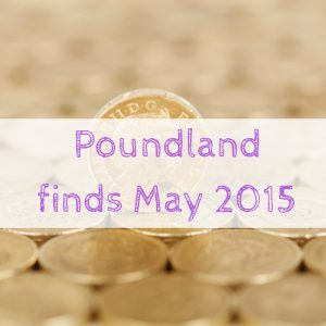 Poundland finds May 2015