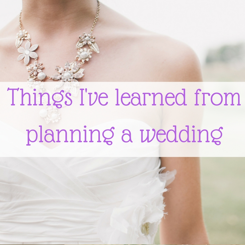 Things I've learned from planning a wedding