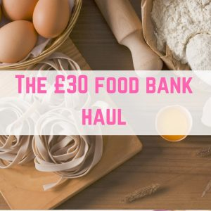 The £30 food bank haul