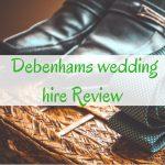 Debenhams wedding hire Review (or How Debenhams almost ruined our wedding)
