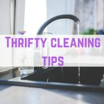Thrifty cleaning tips