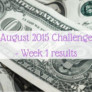 August 2015 Challenge – Week 1 results