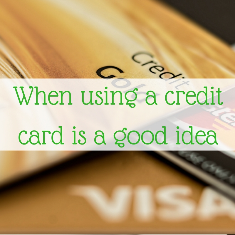 When using a credit card is a good idea