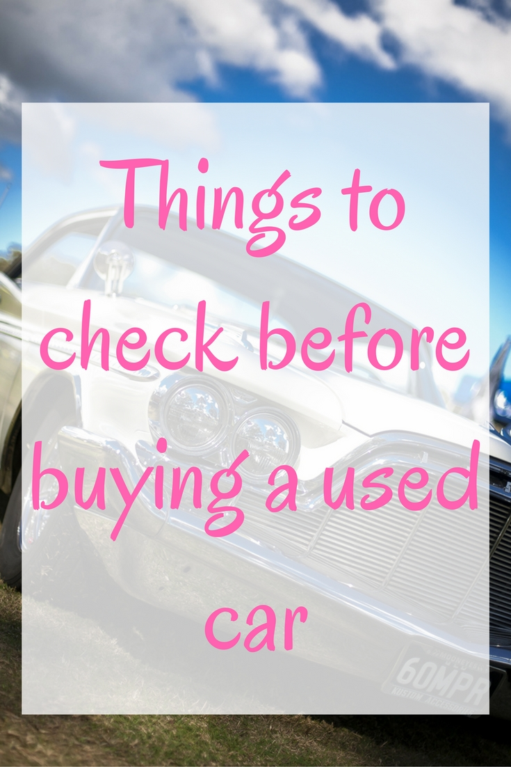 Things to check before buying a used car emmadrew info for Things to do when buying a house
