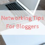 Networking Tips For Bloggers