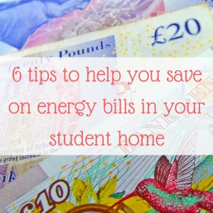 6 tips to help you save on energy bills in your student home