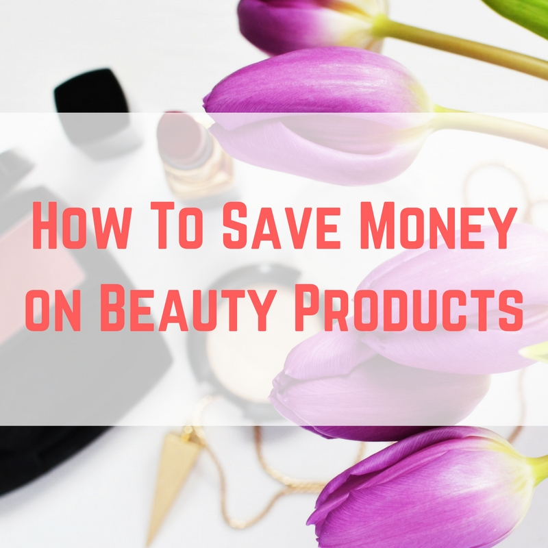how-to-save-money-on-beauty-products-1