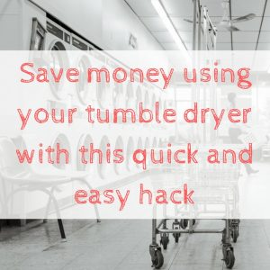 Save time and money using your tumble dryer with this quick and easy hack