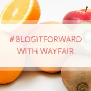 #BlogItForward with Wayfair