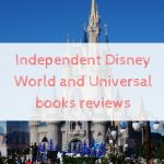 Independent Disney World and Universal books reviews