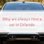 Why we always rent a car in Orlando