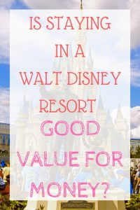 is-staying-in-a-walt-disney-resort-good-value-for-money-1
