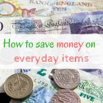 How to save money on everyday items