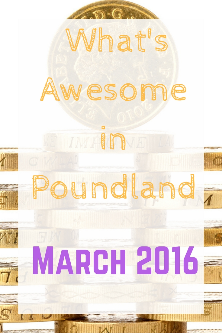 whats-awesome-in-poundland-march-2016