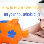 How to easily save money on your household bills