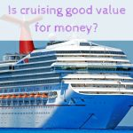 Is cruising good value for money?