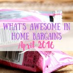 What's Awesome in Home Bargains in April 2016