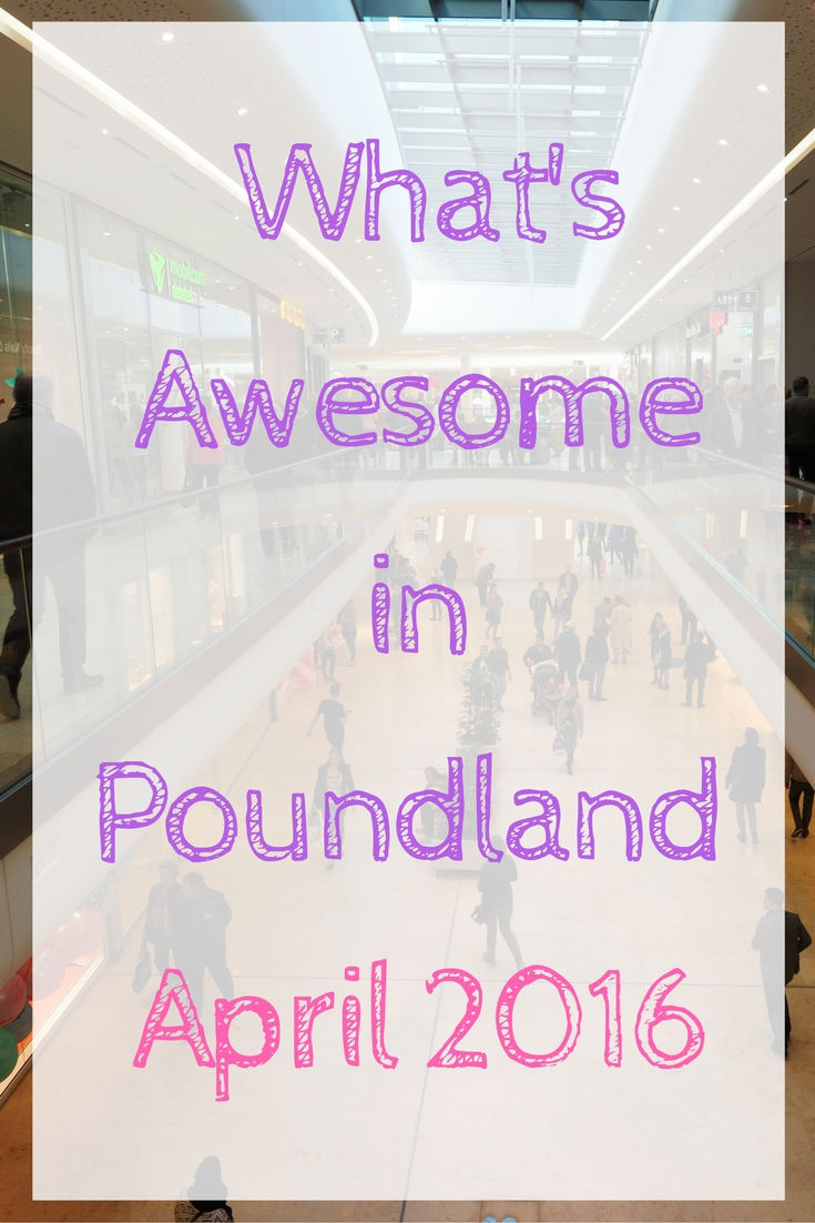 whats-awesome-in-poundland-april-2016