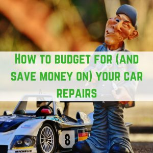How to budget for (and save money on) your car repairs