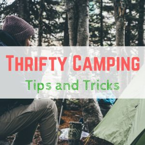 Thrifty camping tips and tricks