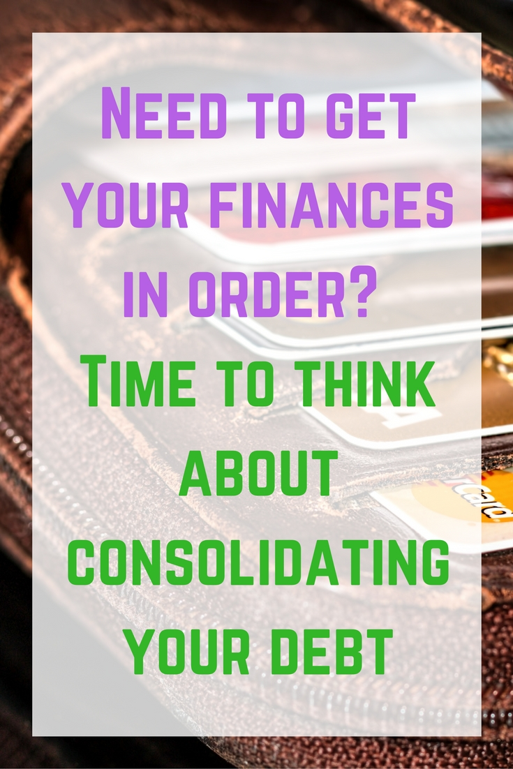 Need to get your finances in order? Time to think about consolidating your debt