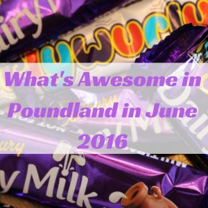 What's Awesome in Poundland in June 2016